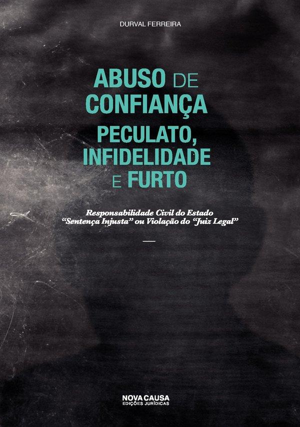 Abuso de Confiança Peculato, Infidelidade e Furto: