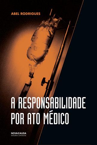 A Responsabilidade por Ato Médico