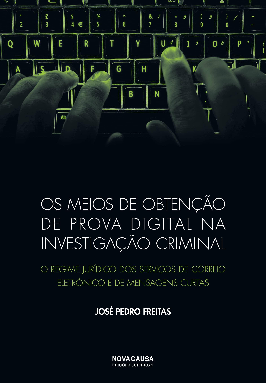 Os Meios de Obtenção de Prova Digital na Investigação Criminal