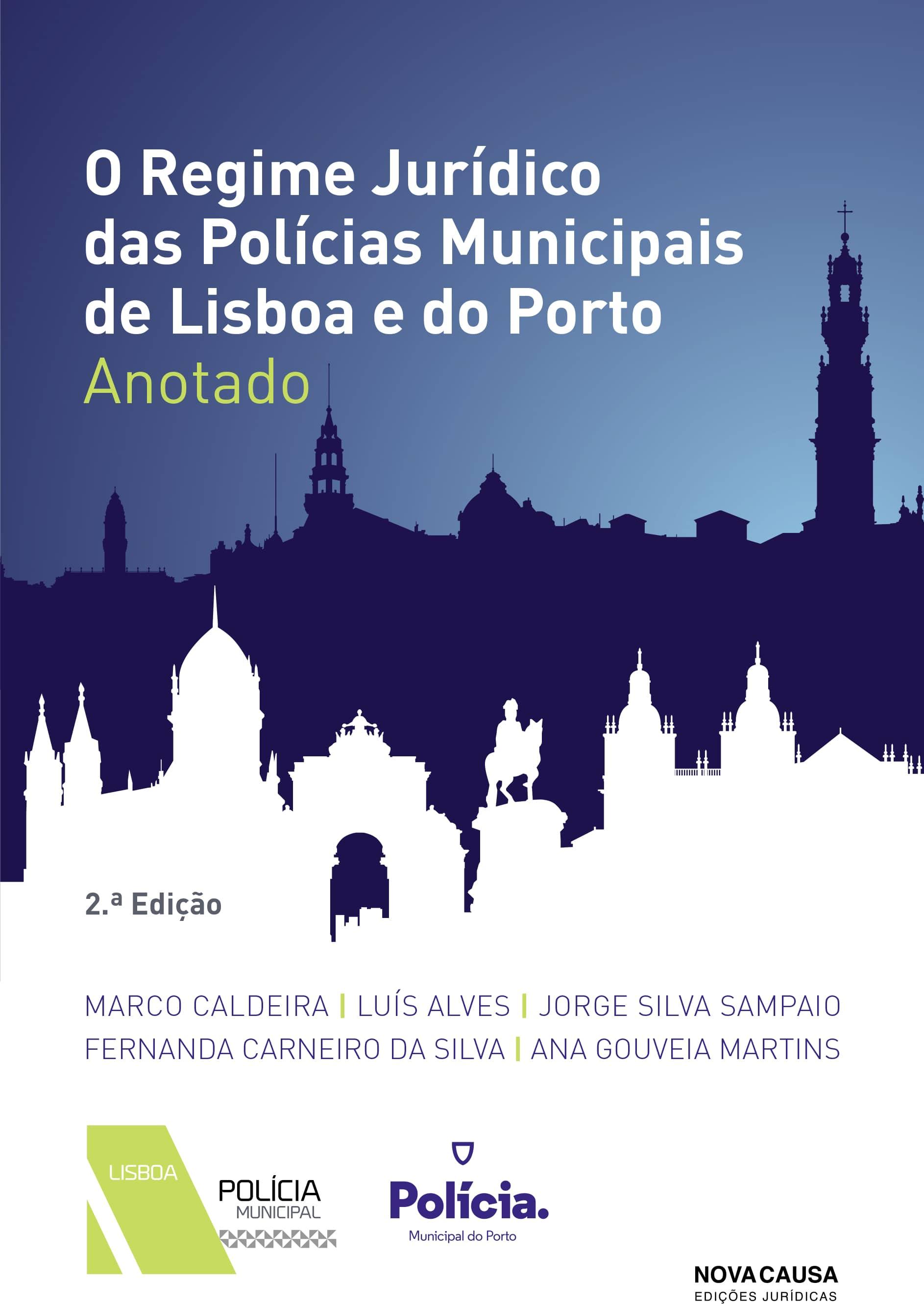 Regime Jurídico das Polícias Municipais de Lisboa e do Porto - 2ª edição