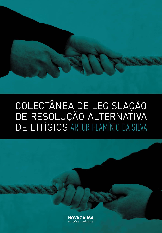 Colectânea de Legislação de Resolução Alternativa de Litígios