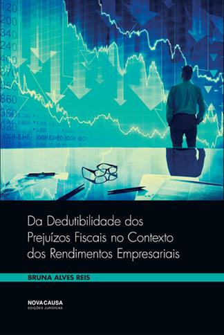 Da Dedutibilidade dos Prejuízos Fiscais no Contexto dos Rendimentos Empresariais