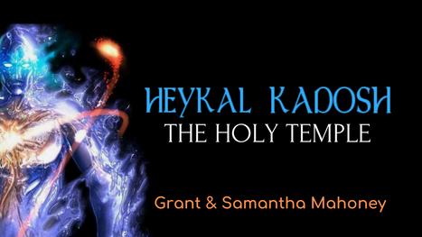 Heykal Kadosh: The Holy Temple