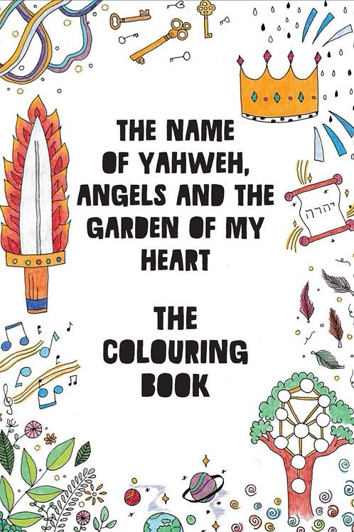The Name of Yahweh, Angels and the Garden Colouring Book of my Heart
