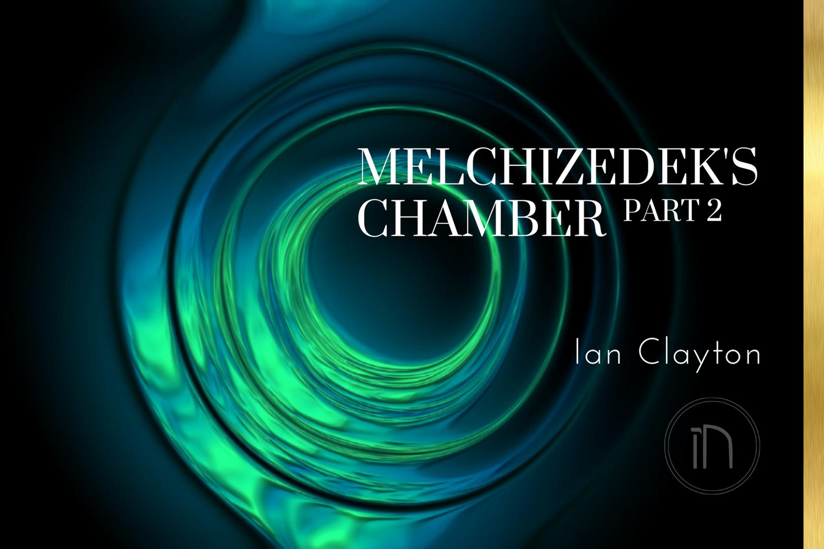 Melchizedek's Chamber