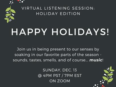Virtual Listening Session: Holiday Edition!