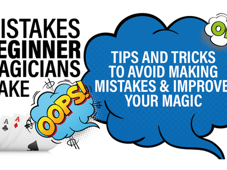 Mistakes Beginner Magicians Make