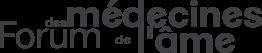du 15 au 17 mars 2019 Forum de la médecine de l'âme.