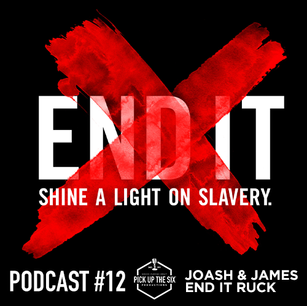 PODCAST #12: JOASH AND JAMES, ENDING HUMAN TRAFFICKING AND SLAVERY IN PARTNERSHIP WITH END IT RUCK