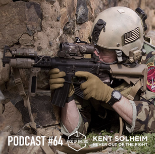PODCAST #64: COL. KENT SOLHEIM, NEVER OUT OF THE FIGHT