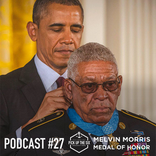 PODCAST #27: MELVIN MORRIS, THE MEDAL OF HONOR