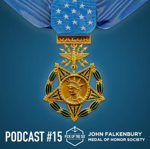 PODCAST #15: JOHN FALKENBURY, CONGRESSIONAL MEDAL OF HONOR SOCIETY
