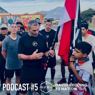 "PODCAST #5: DAVID ""DREDD"" REDDING, MALE COMMUNITY LEADERSHIP THROUGH FITNESS, FELLOWSHIP AND FAITH"