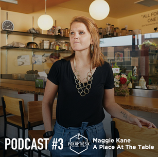 PODCAST #3: MAGGIE KANE, A PLACE AT THE TABLE