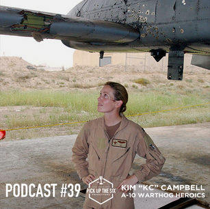 """PODCAST #39: COL. KIM """"KC"""" CAMPBELL, A-10 WARTHOG HEROICS"""