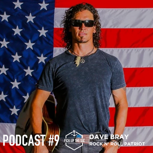 PODCAST #9: DAVE BRAY, ROCK N' ROLL PATRIOT