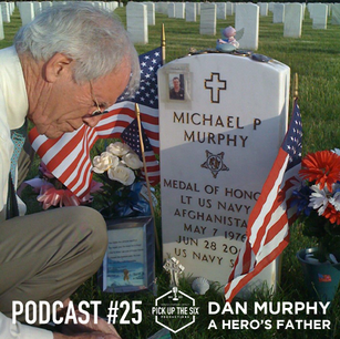 PODCAST #25: DAN MURPHY, HIS HERO SON MURPH THE PROTECTOR