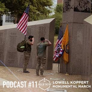 PODCAST #11: GREEN BERET LOWELL KOPPERT, MONUMENTAL MARCH