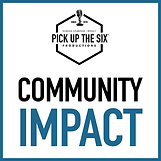 PICK UP THE SIX Community Impact.png