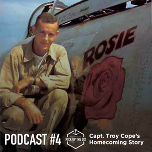 PODCAST #4: CAPT. TROY COPE, A LONG AWAITED HOMECOMING