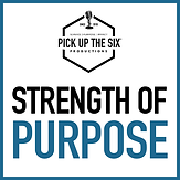 PICK UP THE SIX Strength of Purpose.png