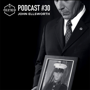 PODCAST #30: JOHN ELLSWORTH, A GOLD STAR FATHER SHARES HIS SON'S STORY