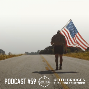 PODCAST #59: SGT. KEITH BRIDGES, RUCKING2REMEMBER