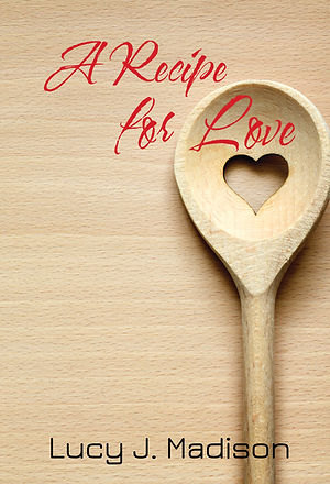 A Recipe for Love Front Cover Only.jpg