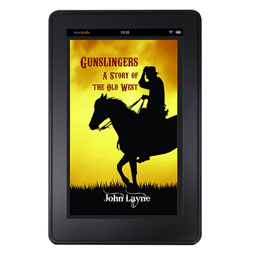 Gunslingers: A Story of the Old West by John Layne .EPUB