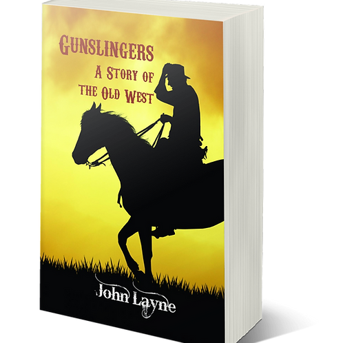 Gunslingers: A Story of the Old West by John Layne Paperback
