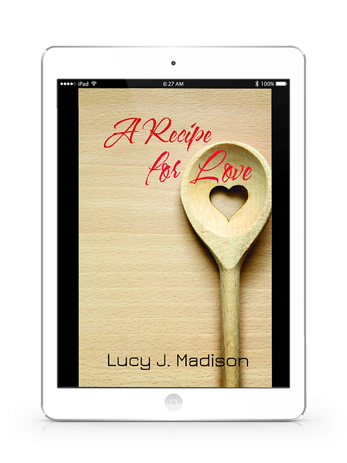 A Recipe for Love by Lucy J. Madison .PDF