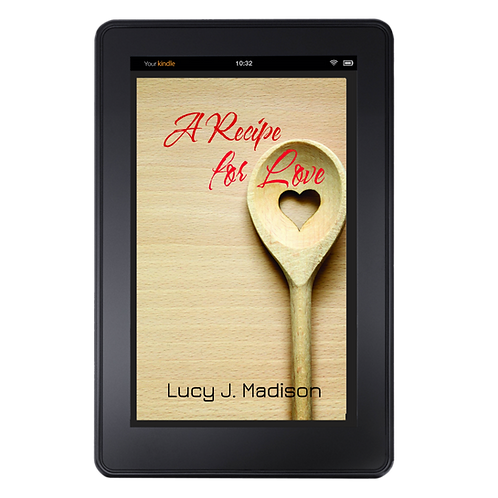 A Recipe for Love by Lucy J. Madison .MOBI