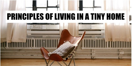 Principles of living in a tiny home