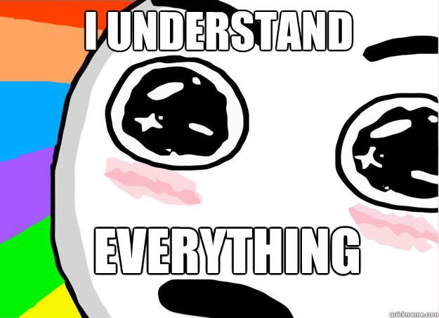 I understand everything...