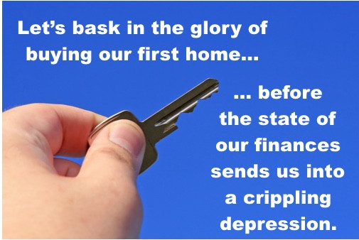 Let's bask in the glory of buying our first home...