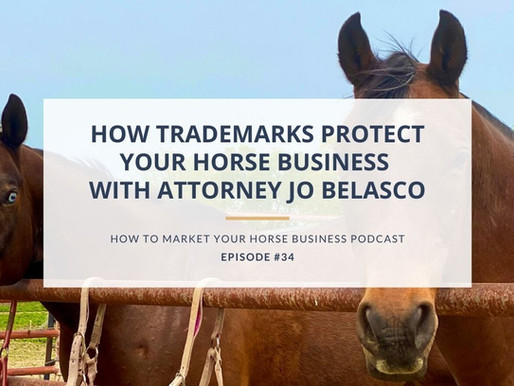 How Trademarks Protect Your Horse Business With Attorney Jo Belasco