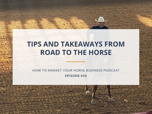 Tips and Takeaways from Road to the Horse