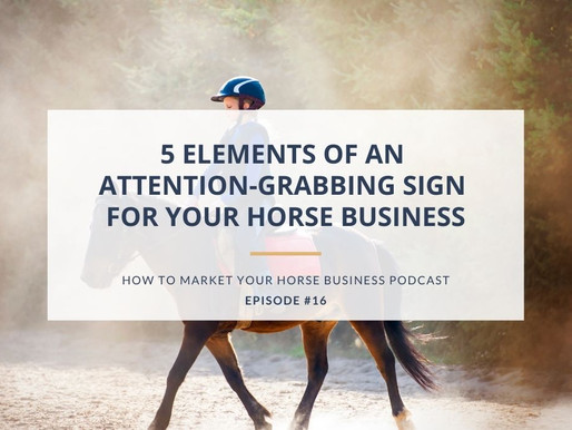 5 Elements of An Attention-Grabbing Sign for Your Horse Business