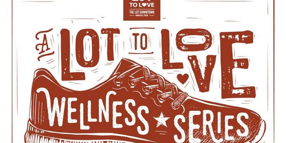 A LOT to Love Wellness Series