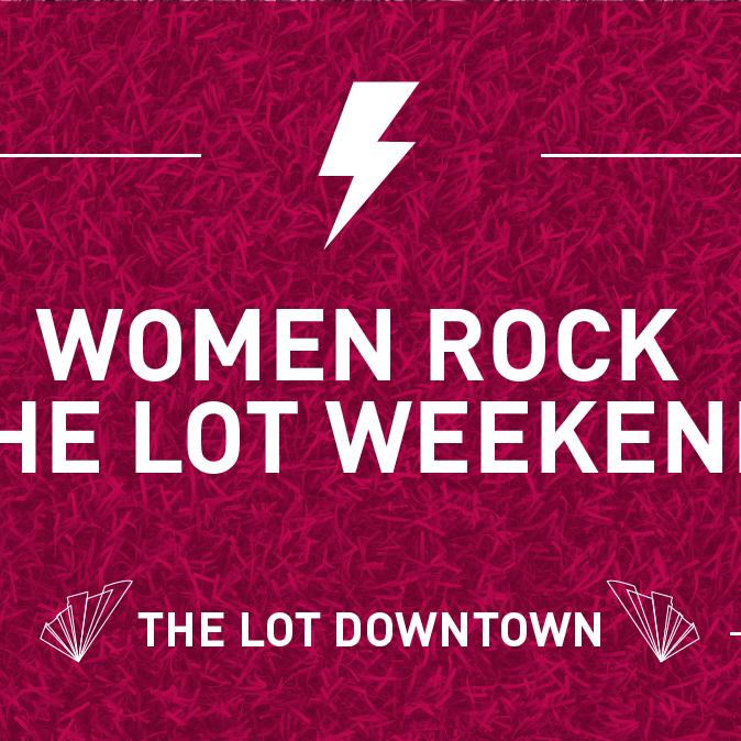 Women Rock The LOT