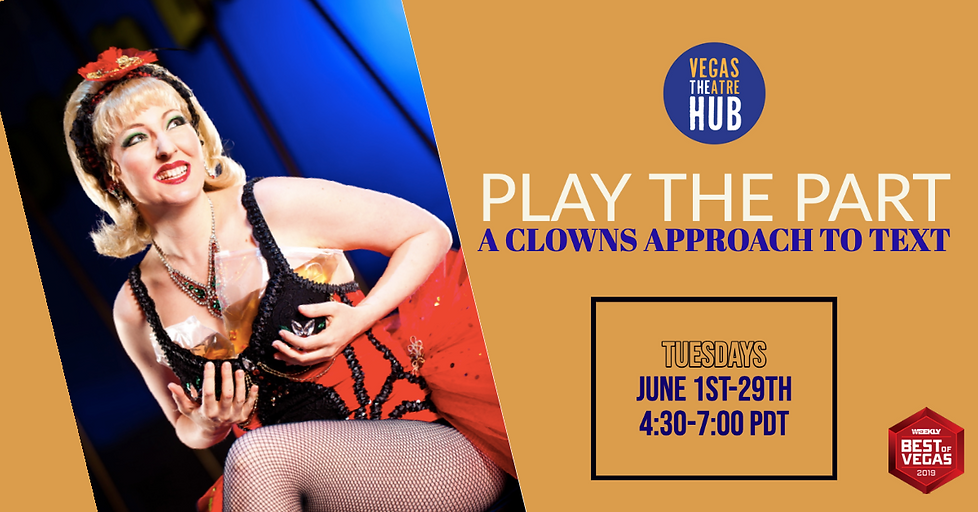 """Shannan Calcutt, clown, holding her """"Scotch Baggie"""" from the show Zumanity. """"Play the Part: A Clowns Approach to Text"""". Tuesdays, June 1st-29th, 4:30-7:00 PDT. Las Vegas Weekly Best of Vegas 2019."""