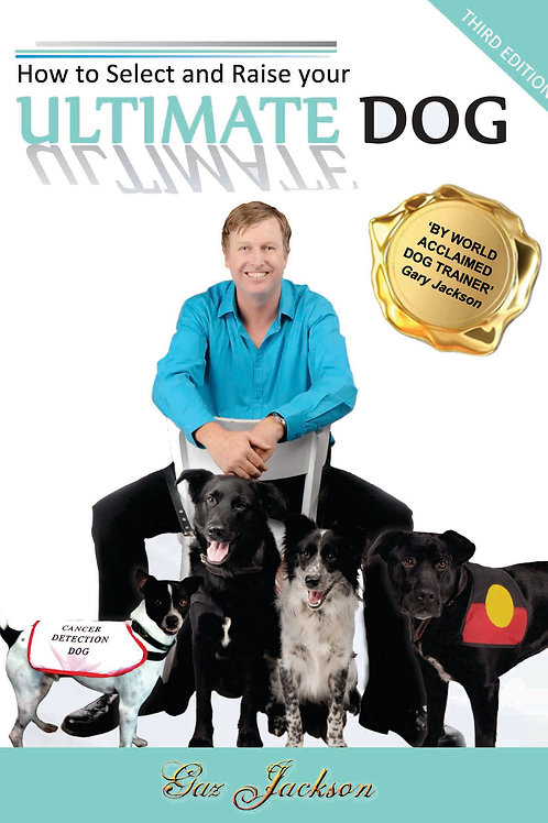 How to Select and Raise your ULTIMATE DOG (eBook)