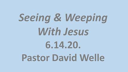 Seeing & Weeping With Jesus.jpg
