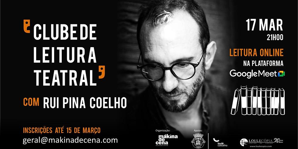 Clube de Leitura Teatral com Rui Pina Coelho