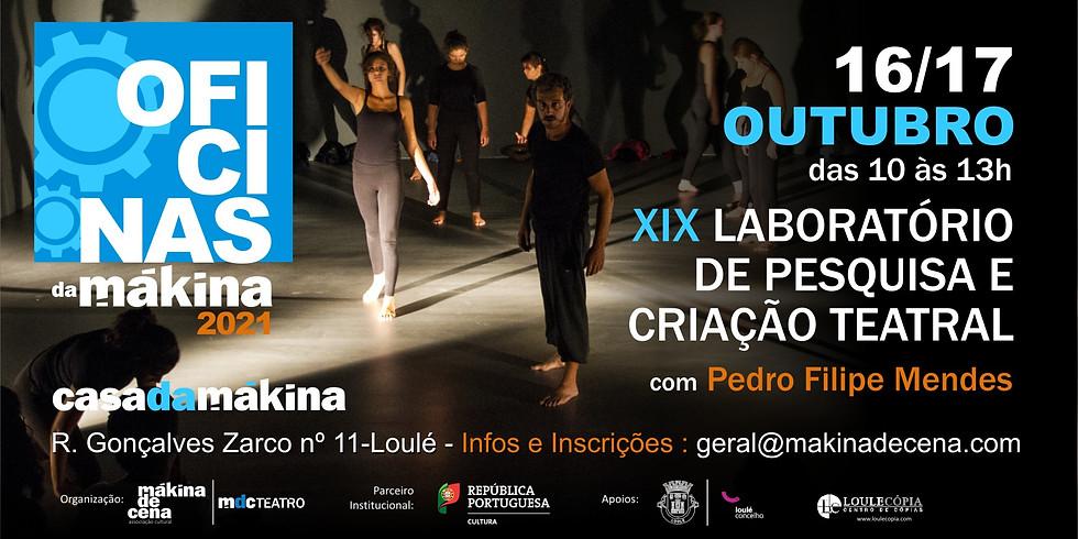 Oficinas da Mákina | Laboratório de Criação Teatral com Pedro Filipe Mendes