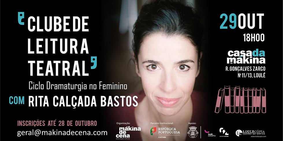 Clube de Leitura Teatral com Rita Calçada Bastos