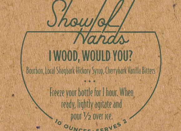 I Wood. Would You? (serves 2)