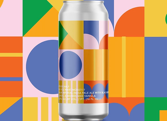 Other Half Do You Want More?!!? (Sour Double IPA - Single x 16 oz.) (MD)
