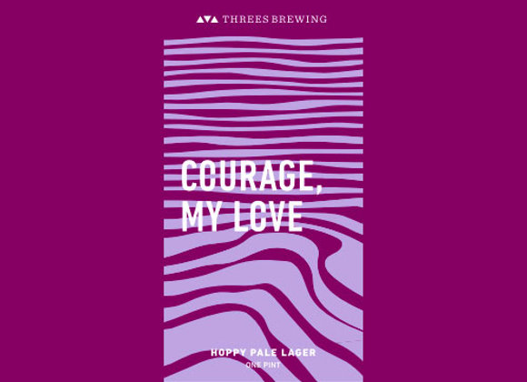 Threes Courage, My Love (Pale Lager - 4 Pack x 16 oz.)