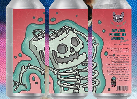 Non Sequitur Love Your Friends, Die Laughing (Hazy Double IPA - 4 Pack x 16 oz.)